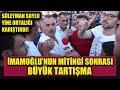 İstanbul'da İmamoğlu'nun mitingi sonrası büyük tartışma! Soylu'nun açıklaması ortalığı karıştırdı