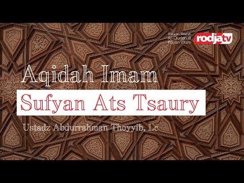 Aqidah Imam Sufyan ats Tsaury (Ustadz Abdurrahman Thoyyib, Lc.)