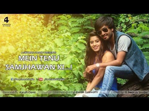 Mein Tenu Samjhawan Ki - Official Full Video Song - 4 Swords...