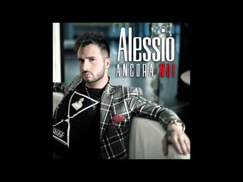 Alessio - Ancora Noi + Testo.
