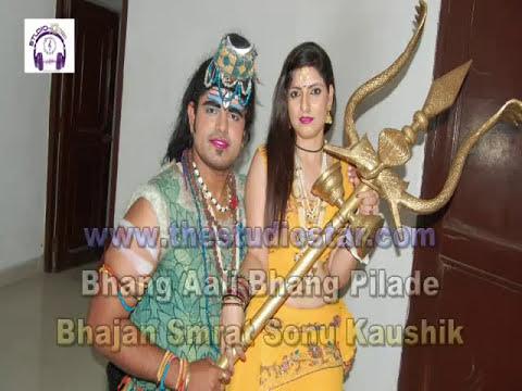Bhang Aali Bhang Pilade SuperHit Shiv Gora Bhajan By Sonu KaushikMinaxi...