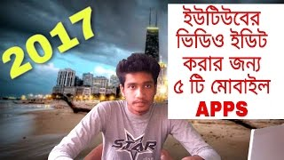 Top 5 Video Editor Apps For Making Youtube Videos | Bangla Tutorial |