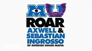 Axwell & Sebastian Ingrosso - Roar