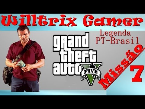 GTA 5 Missão 7 PT-BR (Filinha Querendo Ser Atris de Filme Porno) Willtrix Gamer