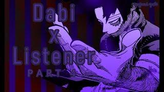 Dabi x listener ASMR p4 [My Hero Academia] 18+