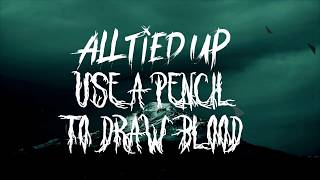 All Tied Up - Use a Pencil To Draw Blood (Official Lyric Video)