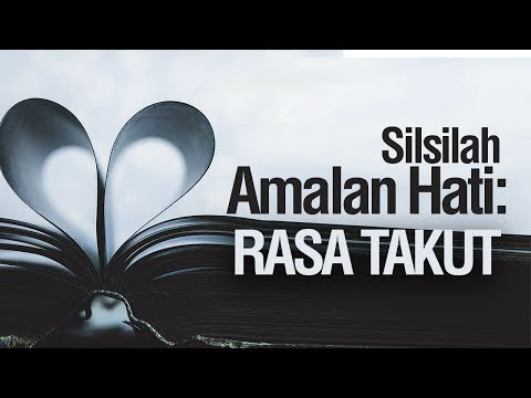 Silsilah Amalan Hati: Rasa Takut - Ustadz Ahmad Zainuddin Al-Banjary