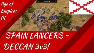 Spanish Lancers in a Deccan 3v3! AoE III