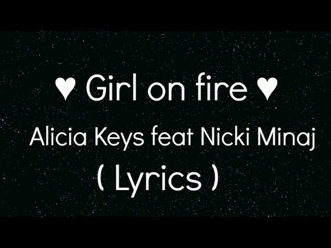 Girl On Fire ( Lyrics ) Alicia Keys Feat. Nicki Minaj  ♥ video
