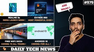 Realme 5s India Launch,Android 10 For All Smartphone,SD 735,WiFi In All Trains India,Exynos 990 #979