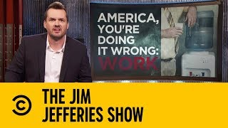 Are Americans Obsessed With Work? | The Jim Jefferies Show