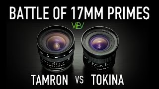 Battle of Vintage 17mm Primes | Tamron Adaptall-2 vs Tokina RMC