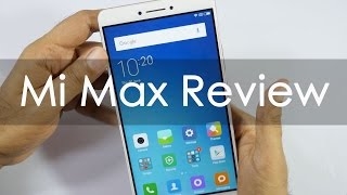 Xiaomi Mi Max Phablet or Mini Tablet Review with Pros & Cons