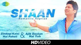 Shaan Official | Ajeeb Dastan Hai Yeh Zindagi Kaisi Hai Paheli Mashup | Return To Romance