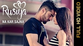 RUSIYA NA KAR SAJNA (Full Video) || GURPREET || Latest Punjabi Songs 2016 || AMAR AUDIO