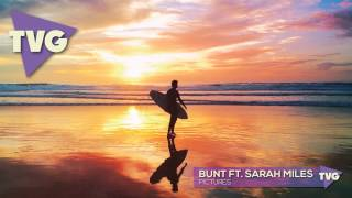 Bunt ft. Sarah Miles - Pictures