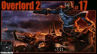 Overlord 2 Playthrough | Part 17