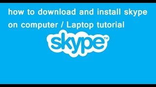 how to download and install skype on computer