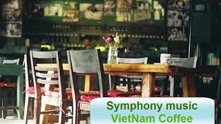 Symphony music 2018 VietNam | Nhạc Hòa Tấu Không Lời Hay Nhất 2018