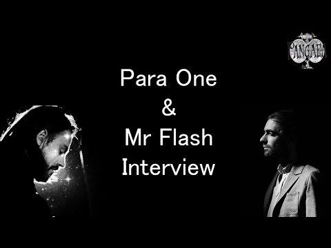 Para One & Mr Flash Interview