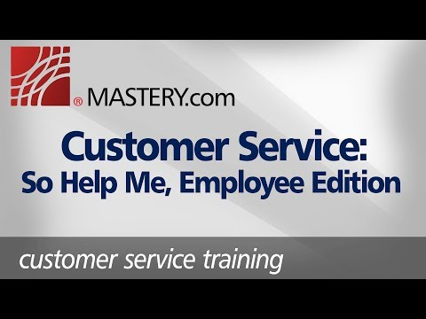 Customer Service: So Help Me, Employee Edition | Training Course