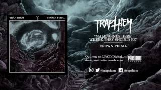 TRAP THEM - Crown Feral (Full Album Stream)