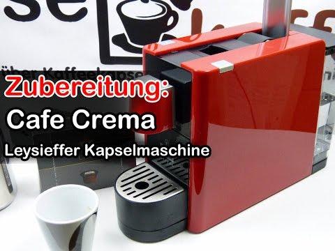 Zubereitung: Cafe Crema Leysieffer Premium Kapselmaschine
