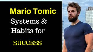 Mario Tomic: Habits & Systems for SUCCESS