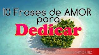 10 Frases De Amor Para Dedicar