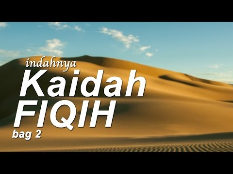 Indahnya Kaidah Fikih (Bag. 2) - Ustadz Ahmad Zainuddin Al-Banjary