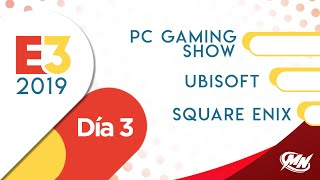MN en E3 2019: PC GAMING SHOW, UBISOFT, SQUARE ENIX