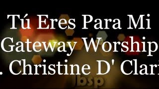 Tú eres para Mi // Gateway Worship ft. Christine D