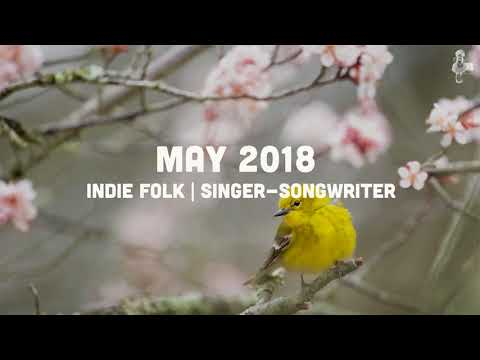 Indie Folk | Singer-Songwriter - May 2018 Mix