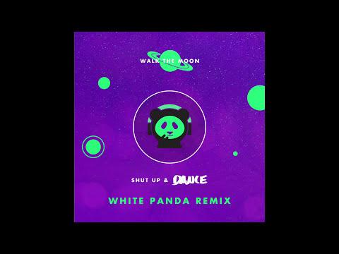 WALK THE MOON - Shut Up and Dance (White Panda Remix)
