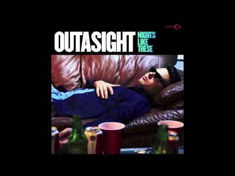 Outasight - Nights Like These (Track 10)