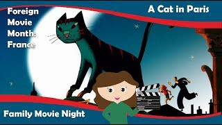 Family Movie Night:A Cat in Paris  (Foreign Movie Month)