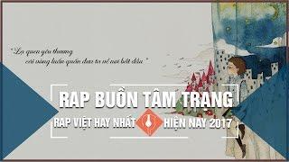 Rap Buồn Tâm Trạng Nghe Mà Muốn Khóc Hay Nhất 2017 | Chẳng Là Của Nhau | Rap Hay Nhất 2017 (P11)