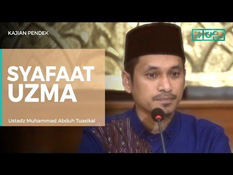 Seluruh Umat Tertolong Dengan Syafaat Uzma Dari Nabi Muhammad - Ustadz M Abduh Tuasikal