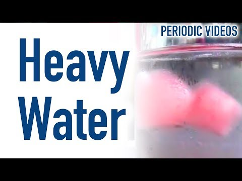 Heavy Water - Periodic Table of Videos