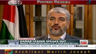 "Hamas Leader khaled meshaal Speaks Out  08-03-2014 ""CNN"""