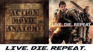 Live. Die. Repeat. (Edge Of Tomorrow)   ACTION MOVIE ANATOMY