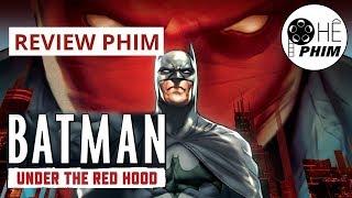 BATMAN: UNDER THE RED HOOD - Một trong những phim Batman hay nhất