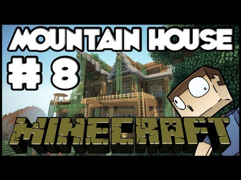 Minecraft Lets Build: Mountain House Part 8