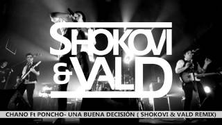 Poncho feat. Chano - Una buena decisión ( Shokovi & Vald Remix)