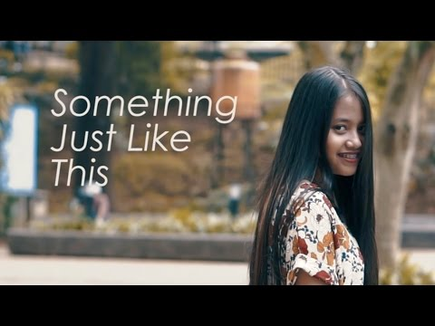 Something Just Like This - The Chainsmoker & Coldplay (Cover) by Hanin Dhiya