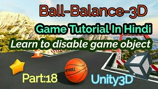 Unity Tutorial In Hindi- Ball Balance 3D Game : SetActive() [Part:18] for Beginners