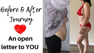 BEFORE & AFTER WEIGHT LOSS SURGERY  JOURNEY ❤️???????? AN OPEN LETTER TO YOU