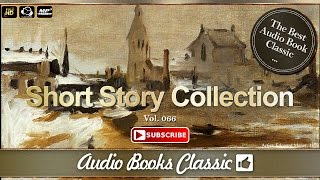Audiobook: Short Story Collection Vol 066 | Audio Books Classic 2