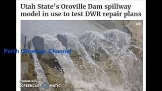OROVILLE DAM MODEL....ACCORDING TO SCIENCE
