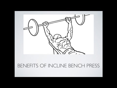 Incline Bench Press Benefits Incline Bench Press Benefits